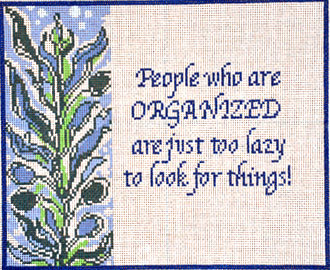 People who are organized.......(Handpainted by Cooper Oaks) 18*CC720