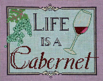 Life is a Cabernet  (Handpainted by Barbara Russell) 18*BR-155