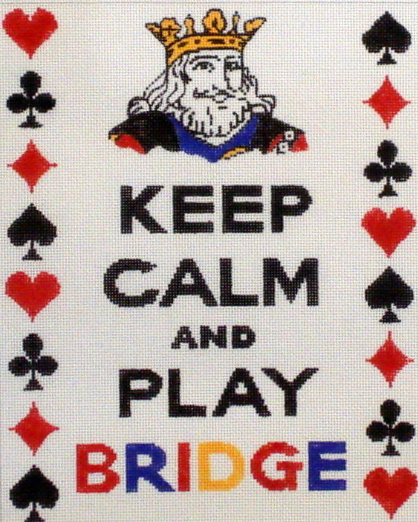 Keep Calm And Play Bridge   (Hand Painted by Kate Dickerson) 18*SS-232
