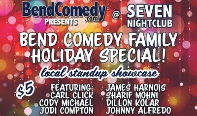 Bend Comedy Family Holiday Special - Friday, December 20th