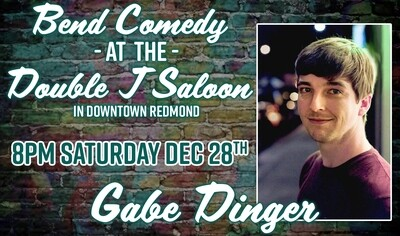 Bend Comedy Presents: Gabe Dinger at Double J Saloon - Saturday, December 28th