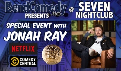 Bend Comedy Special Event: Jonah Ray- Seven Nightclub - Tuesday, Feb 4th