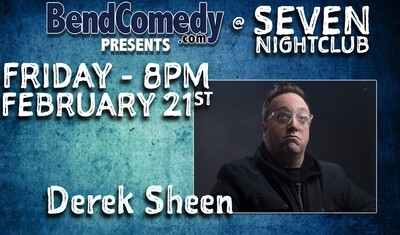 Bend Comedy Presents Derek Sheen - Seven Nightclub - Friday, February 28th