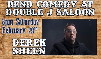 Bend Comedy Presents:  Derek Sheen - Double J Saloon - Saturday, February 29th