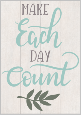 Make Each Day Count