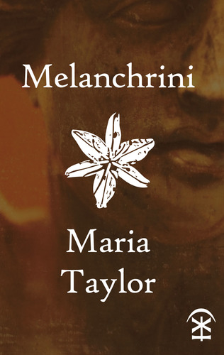 Melanchrini- Maria Taylor