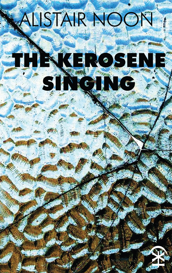 The Kerosene Singing - Alistair Noon