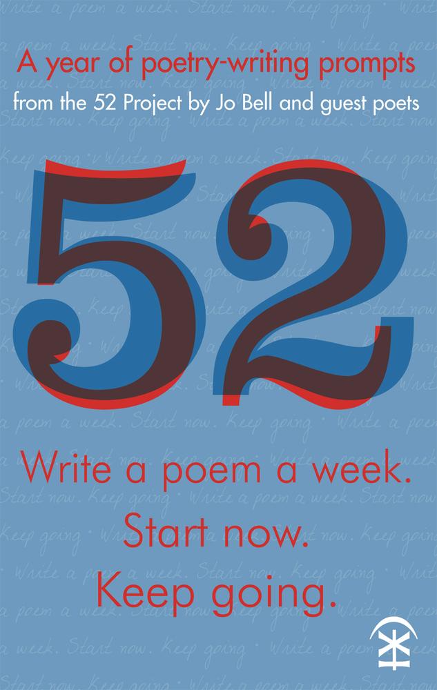 52 - Write a poem a week. Start Now. Keep Going