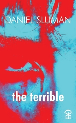 the terrible - Daniel Sluman