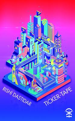 Ticker-tape - Rishi Dastidar