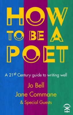 How to be a Poet: Jo Bell and Jane Commane