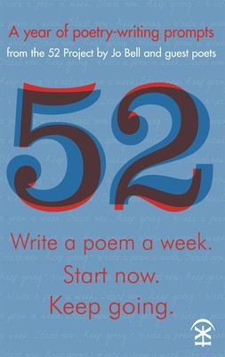 52 - Write a poem a week. Start Now. Keep Going