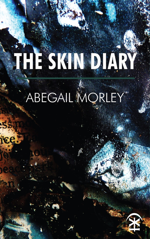 The Skin Diary - Abegail Morley
