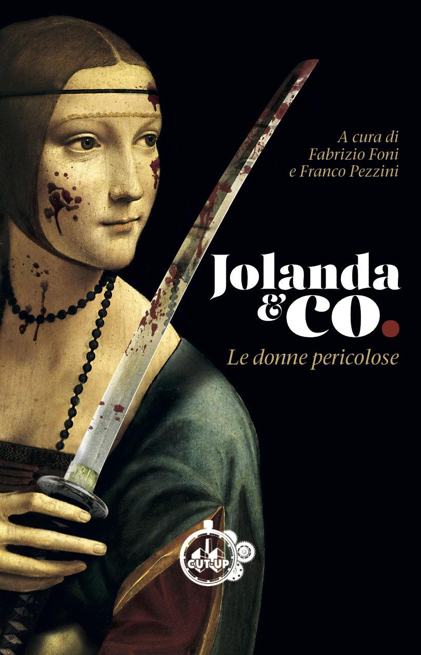 """""""JOLANDA & CO: Le donne pericolose"""" di autori vari - SPEDIZIONE GRATUITA"""