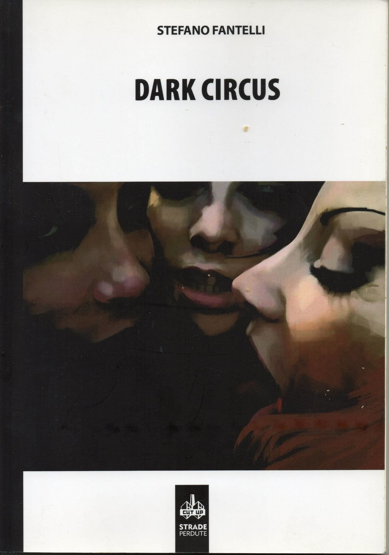 """""""DARK CIRCUS"""" di Stefano Fantelli - SPEDIZIONE GRATUITA"""