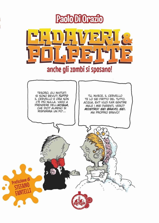 """CADAVERI & POLPETTE: """"Anche gli zombi si sposano"""" di Paolo Di Orazio"""