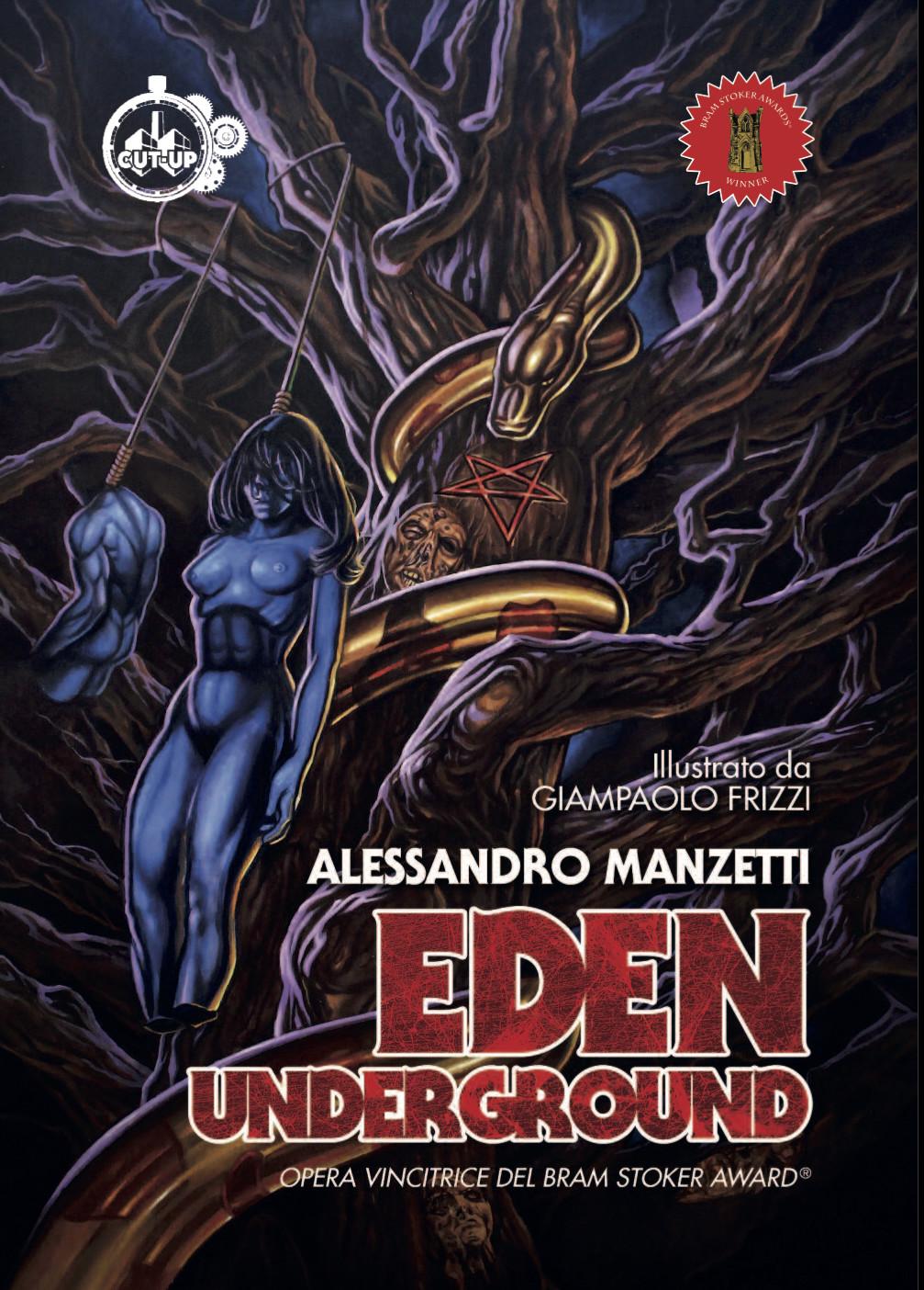 """""""EDEN UNDERGROUND"""" di Alessandro Manzetti, disegni di Giampaolo Frizzi"""