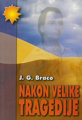 Nakon velike tragedije – Od J. G. Braco