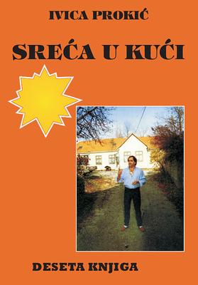 Ivica Prokić: Sreća u kući