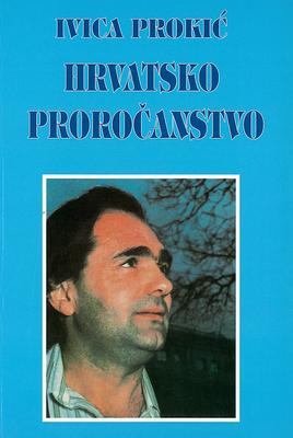 Ivica Prokić: Hrvatsko proročanstvo