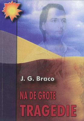 Na de grote tragedie – van J.G. Braco