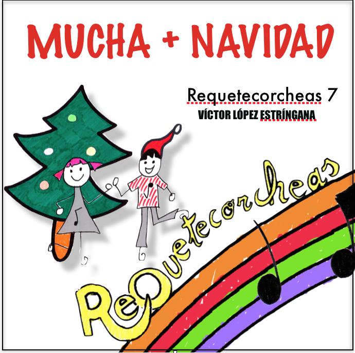 "CD REQUETECORCHEAS 7 ""MUCHA + NAVIDAD"""