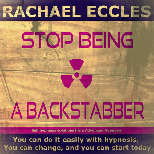 Stop Being a BackStabber, (Gossiping) Self Hypnosis Hypnotherapy MP3