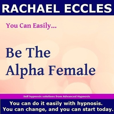 Be the Alpha Female, Self Hypnosis Hypnotherapy MP3 Hypnosis download