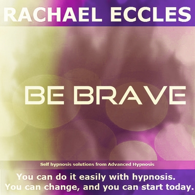 Be Brave: Overcome Fear and be Strong Hypnotherapy Meditation Hypnosis Download