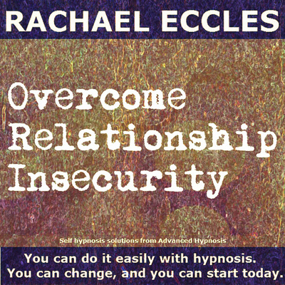 Overcome Relationship Insecurity hypnosis, hypnotherapy mp3 Download