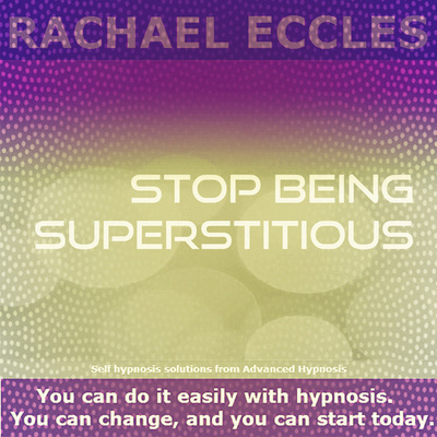 Stop Being Superstitious, Self hypnosis hypnotherapy instant download MP3