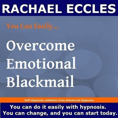 Overcome Emotional Blackmail, 3 track Self Hypnosis CD