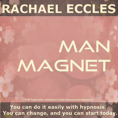 Man Magnet: Be more attractive to men, confidence & charisma, Self Hypnosis CD