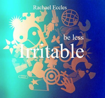 Be Less Irritable don't let things annoy you so easily, hypnotherapy, Self Hypnosis Download