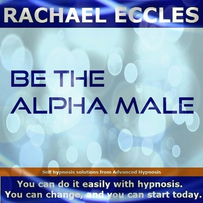 Be the Alpha Male, Male confidence & self belief 2 track hypnotherapy Self Hypnosis Download