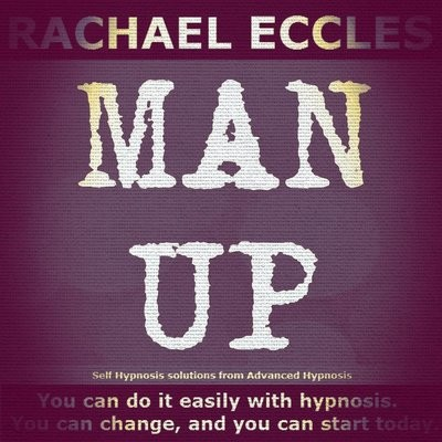 Man Up: Male Confidence booster, 2 track hypnotherapy Self Hypnosis MP3 download