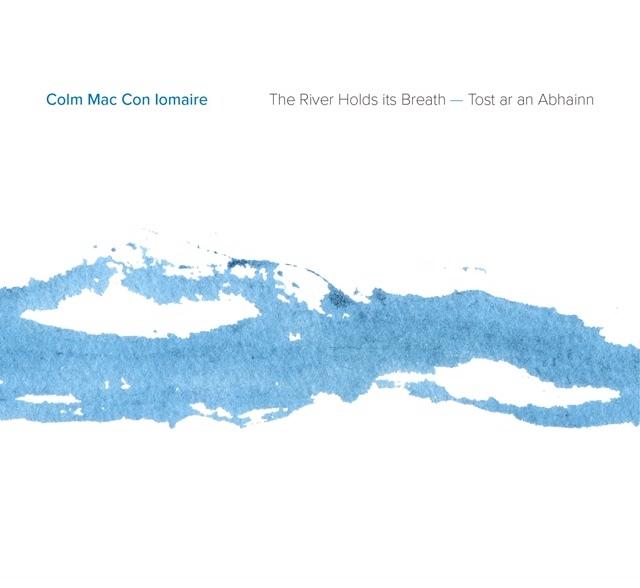 The River Holds Its Breath (Tost ar an Abhainn) - CD 00012