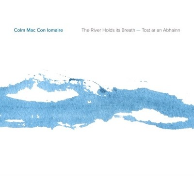 The River Holds Its Breath (Tost ar an Abhainn) - CD
