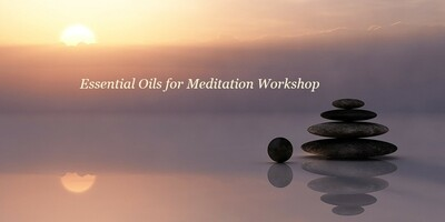 CANCELED Essential Oils for Meditation | Tuesday June 25th, 2019