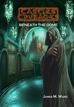 Castles & Crusades Beneath The Dome PD