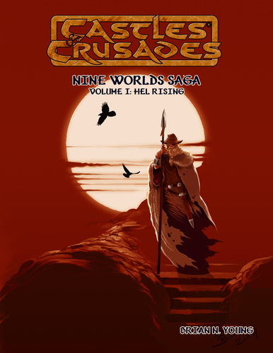 Castles & Crusades Nine Worlds Saga Volume I: Hel Rising