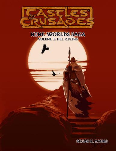 Castles & Crusades Nine Worlds Saga Volume I: Hel Rising