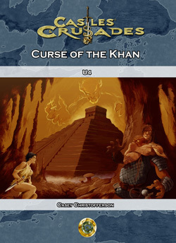 Castles & Crusades U4 Curse of the Khan D