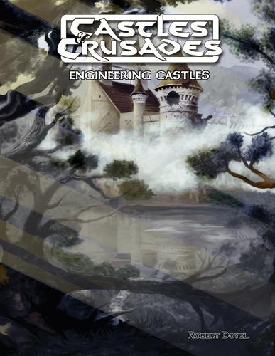 Castles & Crusades Engineering Castles -- Print & Digital