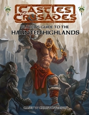 Castles & Crusades Haunted Highlands Players Guide D