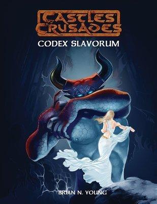 Castles & Crusades Codex Slavorum