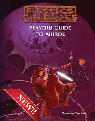 Castles & Crusades Players Guide to Aihrde -- X