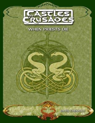 Castles & Crusades When Priests Die - Digital