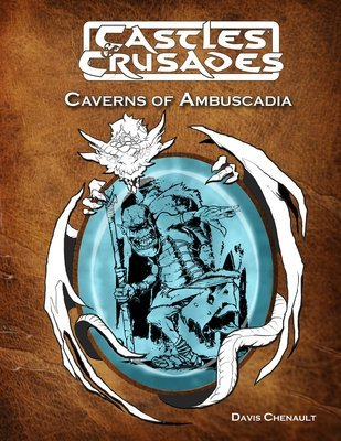 Castles & Crusades D5 Caverns of Ambuscadia -- Print