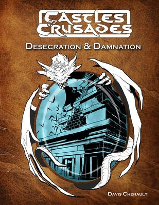 Castles & Crusades D6 Desecration and the Damned -- Print